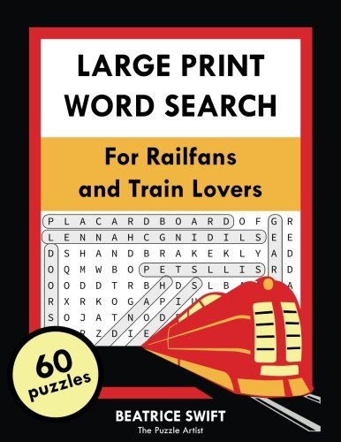 Large Print Word Search for Railfans and Train Lovers: 60 Themed Puzzles