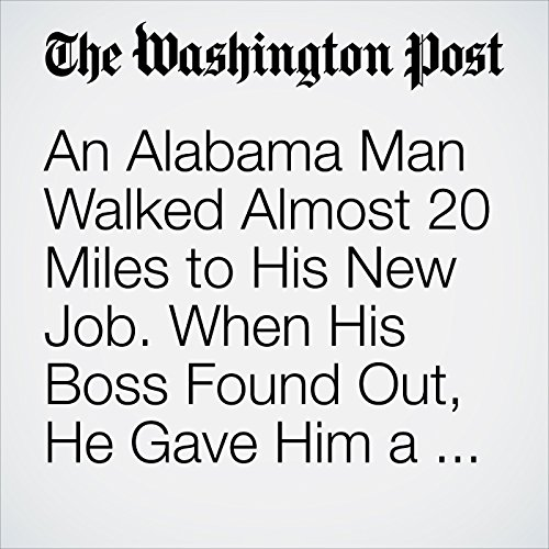 An Alabama Man Walked Almost 20 Miles to His New Job. When His Boss Found Out, He Gave Him a Car. copertina