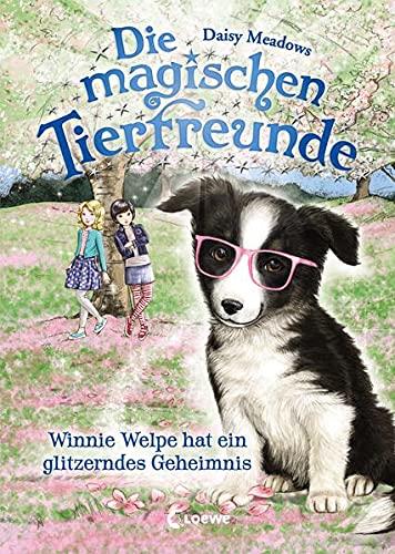 Die magischen Tierfreunde - Winnie Welpe hat ein glitzerndes Geheimnis: ab 7 Jahre