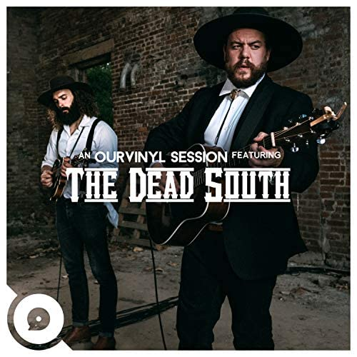The Dead South & OurVinyl