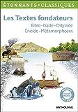 Les Textes fondateurs: Bible - Iliade - Odyssée - Énéide - Métamorphoses