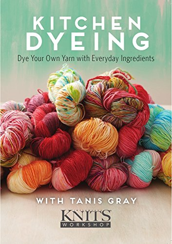 Kitchen Dyeing: Dye Your Own Yarn With Everyday Ingredients