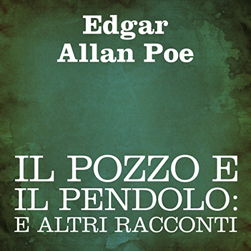 Il pozzo e il pendolo [The Pit and the Pendulum] audiobook cover art