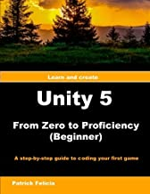 Unity 5 from Zero to Proficiency (Beginner): A step-by-step guide to coding your first game with Unity: Volume 2