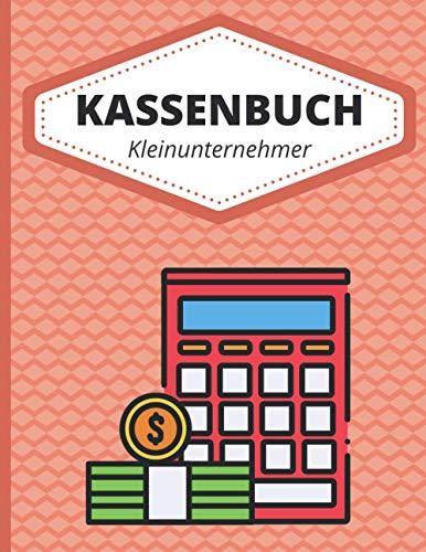 kassenbuch kleinunternehmer: kassenbuch einnahmen und ausgaben - Die Barein- und auszahlungen im Überblick/Kassenbuch zum Eintragen.