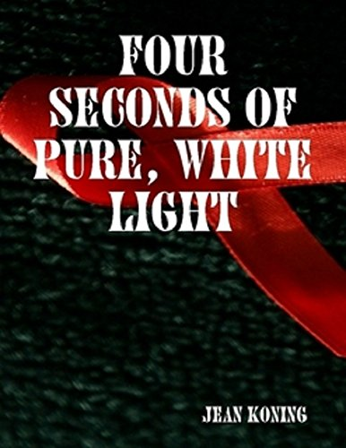 Four Seconds of Pure White Light (English Edition)