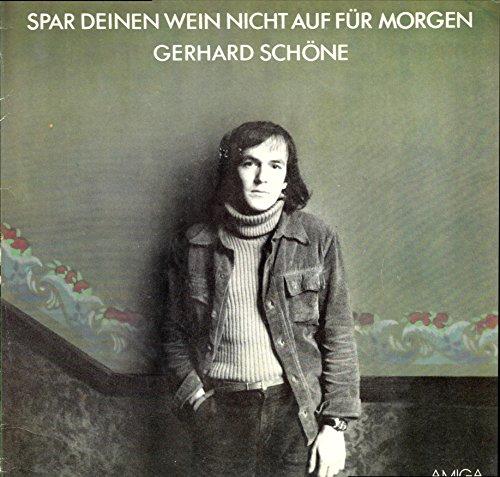 SCHÖNE, GERHARD / SPAR DEINEN WEIN NICHT AUF FÜR MORGEN / 1981 / Bildhülle mit bedruckter ORIGINAL Innenhülle / AMIGA # 8 45 207 / Deutsche Pressung / 12