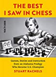 The Best I Saw in Chess: Games, Stories and...