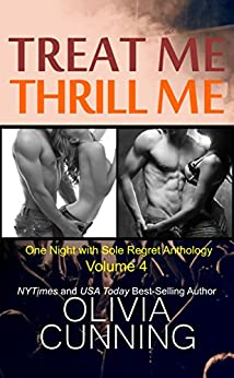 Treat Me, Thrill Me (One Night with Sole Regret Anthology Book 4) by [Olivia Cunning]