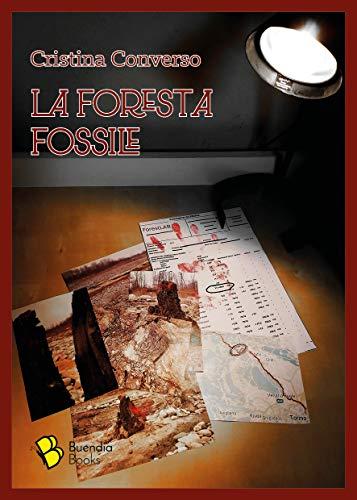 La foresta fossile (Barrique Vol. 13) di [Cristina Converso, Alessandro  Crosetti, Edoardo Martinetto, Città Metropolitana Torino]