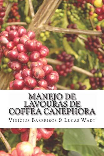 Manejo de Lavouras de Coffea canephora: Análise de Viabilidade e Recomendações Técnicas para a cafeicultura no Município de Plácido de Castro – AC