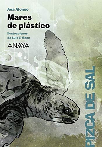 Mares de plástico (LITERATURA INFANTIL (6-11 años) - Pizca de Sal)