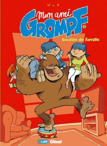Mon Ami Grompf - Tome 05 : Soutien de famille
