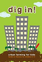 Dig In! Urban Farming for Kids