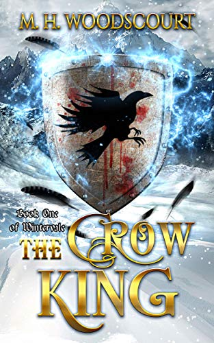 Book: The Crow King (Wintervale Book 1) by M. H. Woodscourt