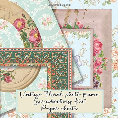 Vintage floral photo frame scrapbooking kit paper sheets: kit in a book for creating your own sketchbooks - Emphera elements for decoupage, ... scrap book albums (Scrap book paper kits)