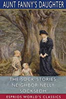 The Sock Stories: Neighbor Nelly Socks (Esprios Classics)