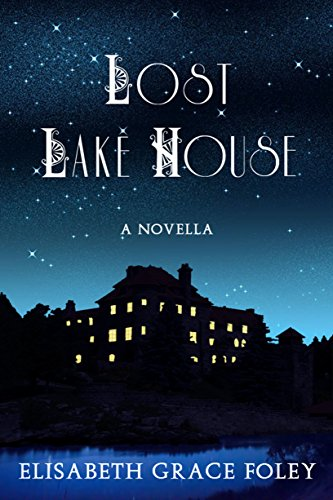 Lost Lake House: A Novella (Historical Fairytales)