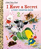 I Have a Secret: A First Counting Book (Little Golden Book)