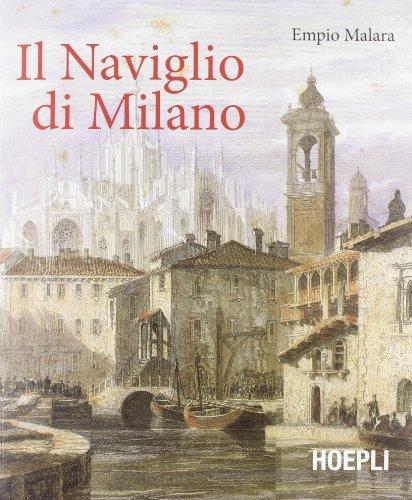 Il naviglio di Milano. Ediz. illustrata