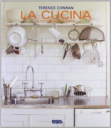 La cucina. Il cuore della casa