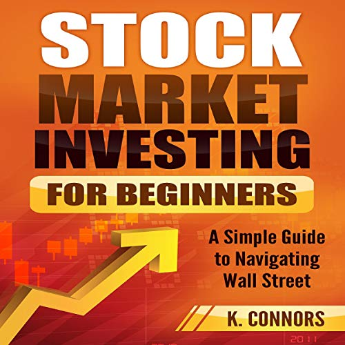 Stock Market Investing for Beginners: A Simple Guide to Navigating Wall Street audiobook cover art