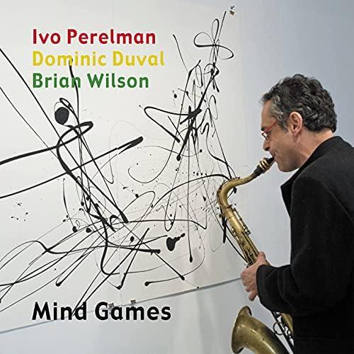 Ivo Perelman, Dominic Duval & Brian Wilson