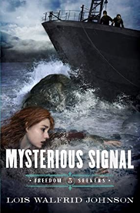 [Mysterious Signal] (By: Lois Walfrid Johnson) [published: July, 2013]