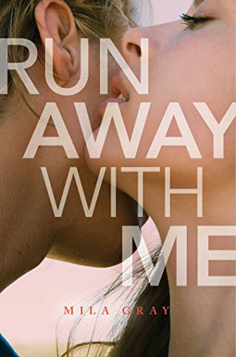Run Away with Me by [Mila Gray]