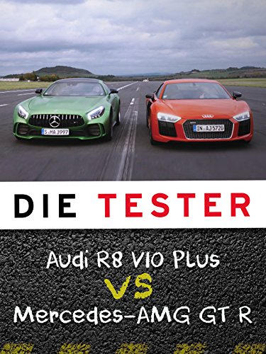 Die Tester: Audi R8 V10 Plus vs. Mercedes-AMG GT R