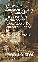 Les Oeuvres complètes Volume 5 - Le Journal d'un marqueur, Une tourmente de neige, Albert, Du Journal du Prince Nekhludov, Le Bonheur conjugal (French Edition)