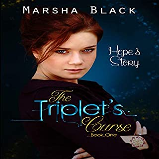 The Triplet's Curse     Hope's Story, Book One              By:                                                                                                                                 Marsha Black                               Narrated by:                                                                                                                                 Kathleen Li                      Length: 6 hrs and 39 mins     1 rating     Overall 5.0