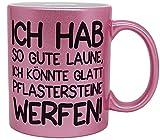 vanVerden Taza con purpurina con texto en alemán 'Ich hab so gute Laune, ich könnte Glatt Pflastersteinwerfen!', impresa...