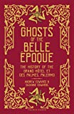 Ghosts of the Belle Époque: The History of the Grand Hôtel et des Palmes, Palermo (English Edition)