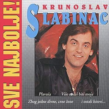 Sve Najbolje Od Krunoslava Slabinca