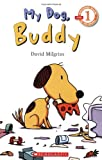 My Dog, Buddy (Scholastic Readers, Level 1)