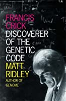 Francis Crick: Discoverer of The Genetic Code by Matt Ridley(1905-06-30)