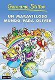 Un maravilloso mundo para Oliver (Geronimo Stilton)