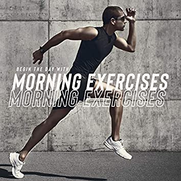 Begin the Day with Morning Exercises: Chillage Music for Jogging, Pilates Workout, Home Gym