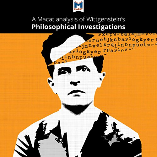 A Macat Analysis of Ludwig Wittgenstein's Philosophical Investigations audiobook cover art
