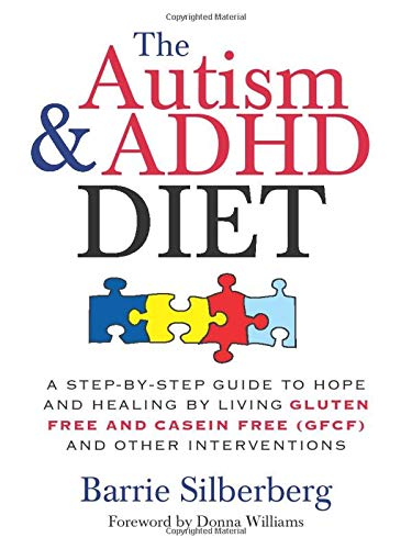 Autism and ADHD Diet: A Step-by-Step Guide to Hope and Healing by Living Gluten Free and Casein Free