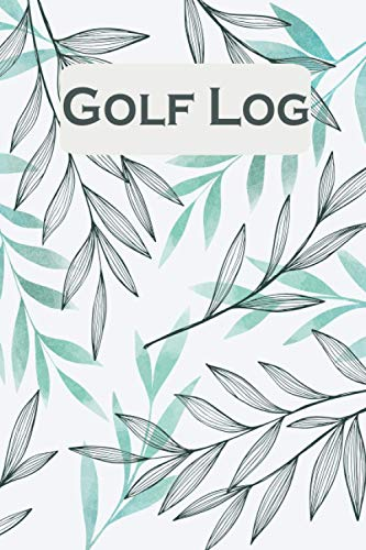 Golf Log: Golf Scorecard Log Book Keep Track on All Your Records...
