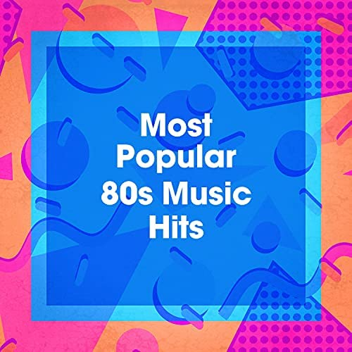 60's 70's 80's 90's Hits, Compilation 80's & 80s Forever