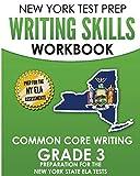 NEW YORK TEST PREP Writing Skills Workbook Common Core Writing Grade 3: Preparation for the New York State English Language Arts Test
