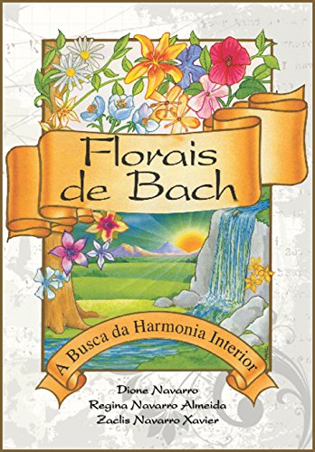 Florais de Bach: A Busca da Harmonia Interior