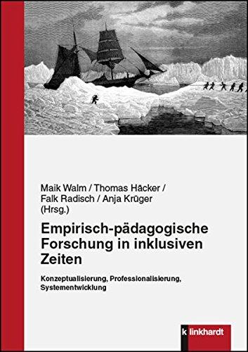 Empirisch-pädagogische Forschung in inklusiven Zeiten: Konzeptualisierung, Professionalisierung, Systementwicklung