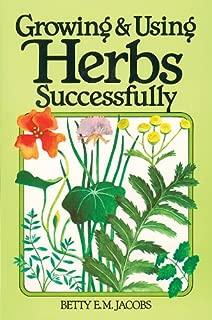 Growing & Using Herbs Successfully (Garden Way Book)