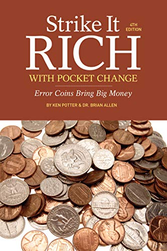 Compare Textbook Prices for Strike It Rich with Pocket Change: Error Coins Bring Big Money Fourth Edition ISBN 0074962015761 by Potter, Ken,Allen, Brian