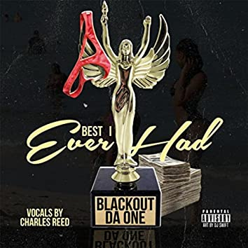 Best I Ever Had (feat. Charles Reed)