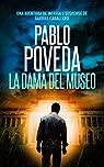 La Dama del Museo: Una aventura de intriga y suspense de Gabriel Caballero par Poveda